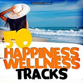 50 Happiness Wellness Tracks by Various Artists