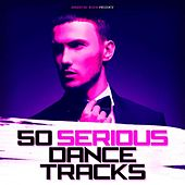 50 Serious Dance Tracks by Various Artists