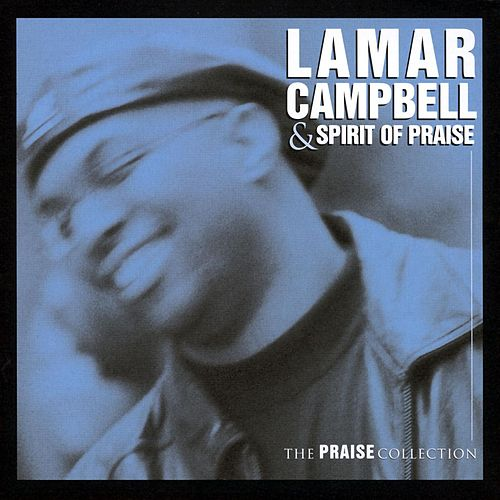 The Praise Collection by Lamar Campbell