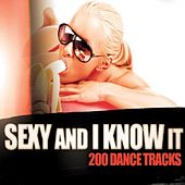 Sexy and I Know It - 200 Dance Tracks by Various Artists