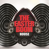 The Easter Boom - House by Various Artists