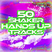 50 Shaker Hands Up Tracks by Various Artists