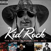 The Studio Albums: 1998 - 2012 by Kid Rock