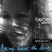 Bring Back The Love Remixes EP 2 by Bebel Gilberto