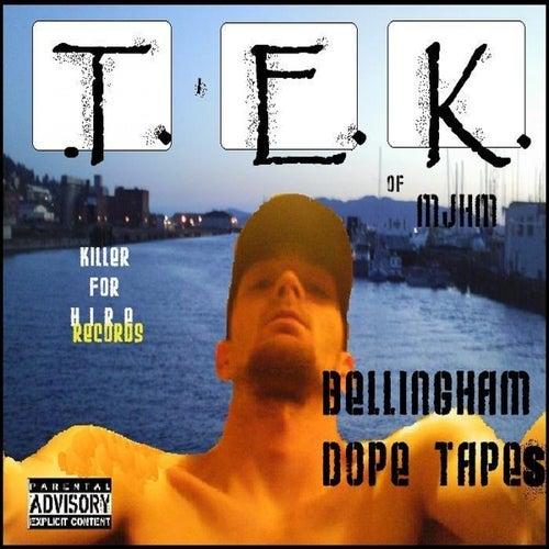 Bellingham Dope Tapes by Tek