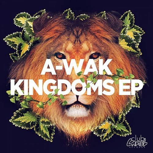 Kingdoms EP by A-Wak