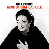 The Essential Montserrat Caballé by Various Artists
