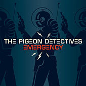 Emergency by The Pigeon Detectives