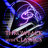 Throwback with Classics – Memories, Background with Classical Music, Classic Stories, Making Memories with Classics by Collective Memory