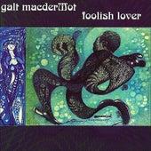 Foolish Lover by Galt MacDermot