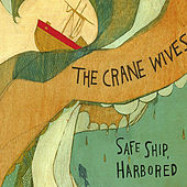 Safe Ship, Harbored by The Crane Wives