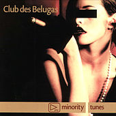 Minority Tunes by Club Des Belugas