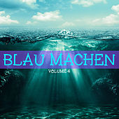 Blau machen, Vol. 4 by Various Artists