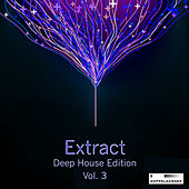 Extract - Deep House Edition, Vol. 3 by Various Artists
