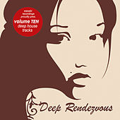 Deep Rendezvous, Vol. 10 by Various Artists