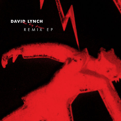 The Big Dream Remix EP by David Lynch