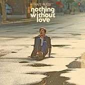 Nothing Without Love by Nate Ruess