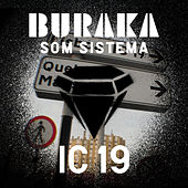 Ic19 by Buraka Som Sistema