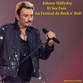 Johnny Hallyday et ses fans au Festival de Rock 'n' Roll (Remastered 2014) by Johnny Hallyday