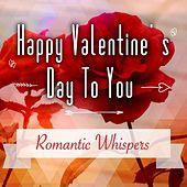 Happy Valentine's Day to You - Romantic Whispers by Royal Philharmonic Orchestra