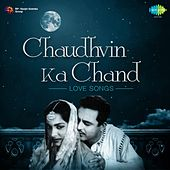 Chaudhvin Ka Chand (Love Songs) by Various Artists