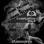 I Love Dark & Hard Techno Compilation, Vol. 9 (Subwoofer Records Greatest Hits) by Various Artists