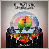All I Want Is You (feat. Gosha) by Matvey Emerson