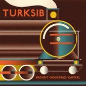 Turksib by Bronnt Industries Kapital