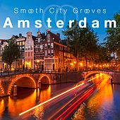 Smooth City Grooves Amsterdam by Various Artists