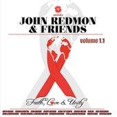 John Redmon & Friends: Faith, Love and Unity, Volume 1.1 by Various Artists