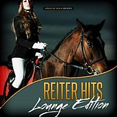 Reiter Hits - Lounge Edition by Various Artists