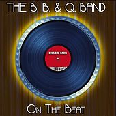 On the Beat (Disco Mix - Original 12 Inch Version) by The B.B. & Q. Band