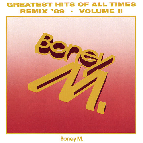 Greatest Hits Of All Times Vol. II '89 by Boney M