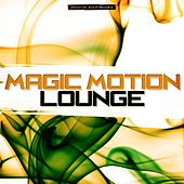 Magic Motion Lounge by Various Artists