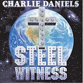 Steel Witness by Charlie Daniels