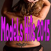 Models Hits 2015 by Various Artists