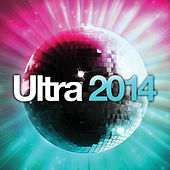 Ultra 2014 by Various Artists