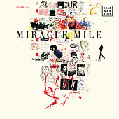 Miracle Mile by Cold War Kids