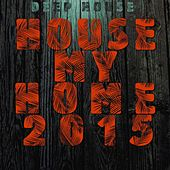 House My Home 2015 by Various Artists