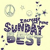 Sunday Best: Increase the Peace, Vol. 1 by Various Artists