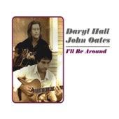 I'll Be Around by John Oates