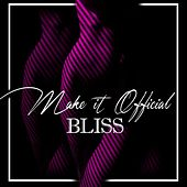 Make It Official von Bliss