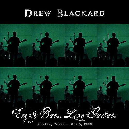 Empty Bars, Live Guitars: Austin, Texas - Oct 5, 2005 by Drew Blackard