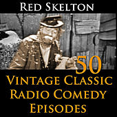 Red Skelton Program - 50 Vintage Comedy Radio Episodes by Red Skelton (1)