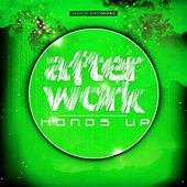 After Work Hands Up by Various Artists