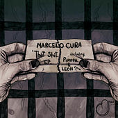 That Shit EP by Marcelo Cura