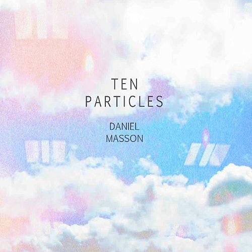 Ten Particles by Daniel Masson
