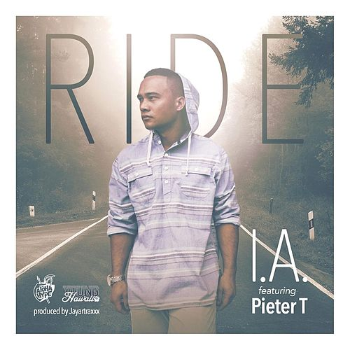Ride (feat. Pieter T) by I.A.