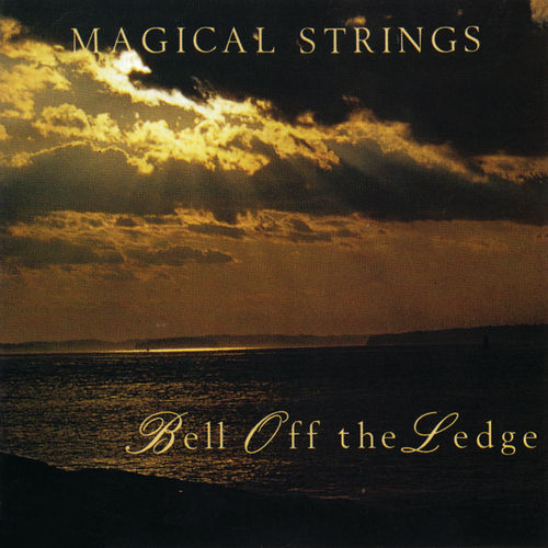 Bell Off The Ledge by Magical Strings (Philip & Pam Boulding)