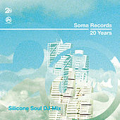 Soma Records 20 Years - Silicone Soul DJ Mix by Various Artists